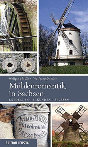 Mühlenromantik in Sachsen - Entdecken-Erkunden-Erleben